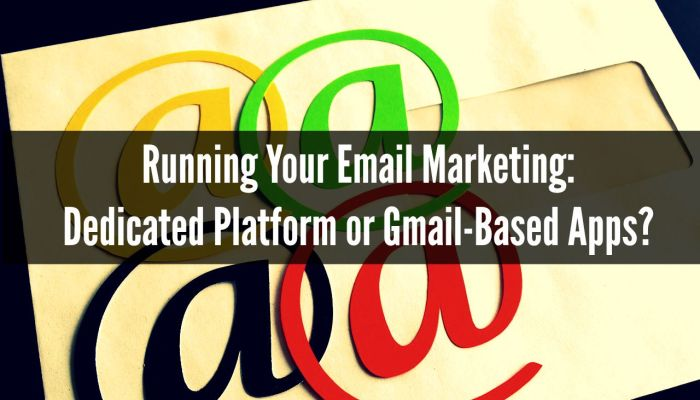 Running Your Email Marketing: Dedicated Platform or Gmail-Based Apps?