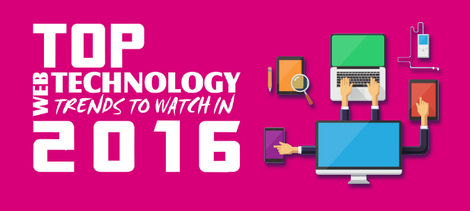 Top Tech Trends To Watch For In 2016