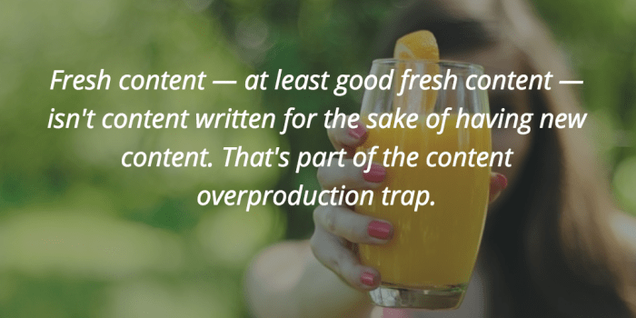 content overproduction