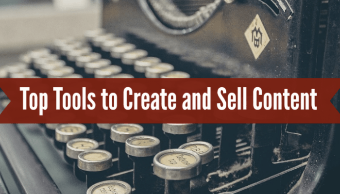 Top Tools to Create and Sell Content