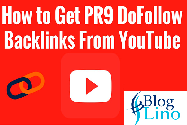 How to Get PR9 DoFollow Back links From YouTube