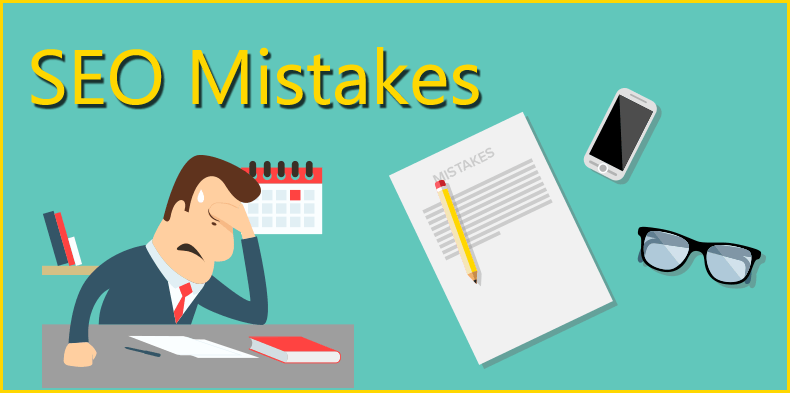5 SEO Mistakes - Never Do At Any Cost
