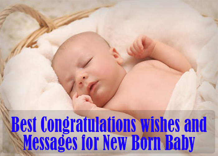 35 Best Congratulations Wishes And Messages For New Born
