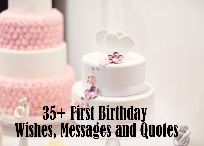 35+ First Birthday Wishes, Messages and Quotes