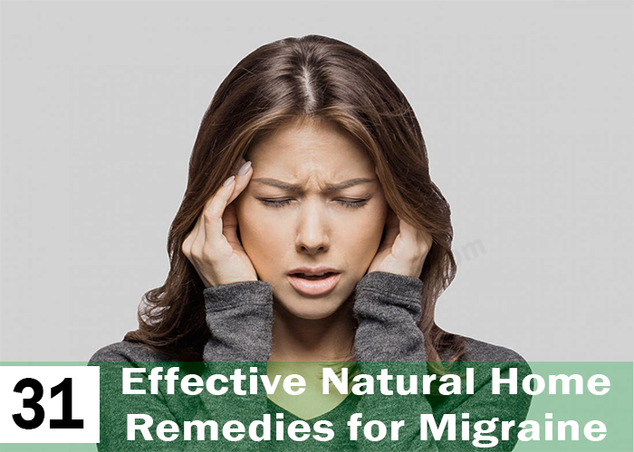31 Effective Natural Home Remedies for Migraine