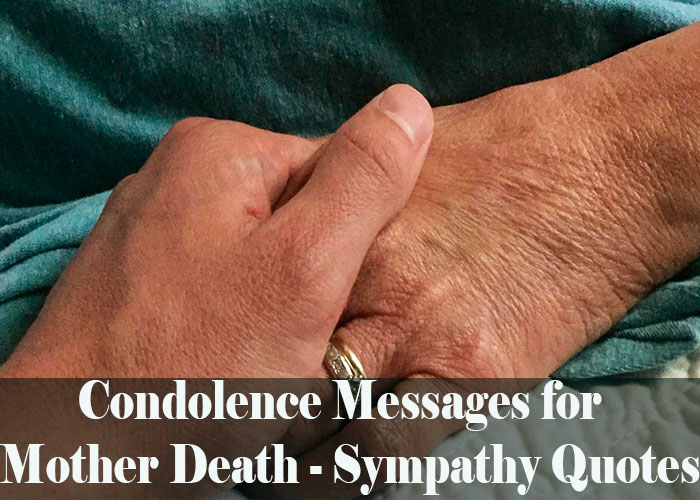 Condolence Messages for Mother Death - Sympathy Quotes
