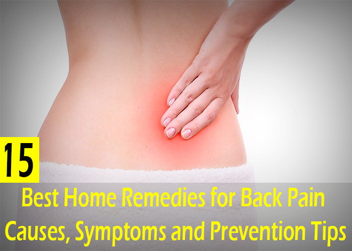 15 Best Home Remedies for Back Pain - Causes, Symptoms and Prevention Tips