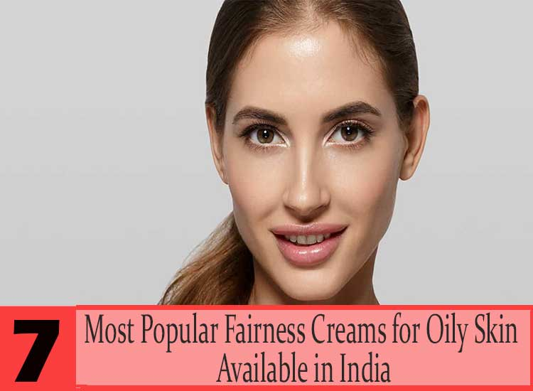 7-Most-Popular-Fairness-Creams-for-Oily-Skin-Available-in-India