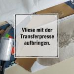 Vliese mit der Transferpresse aufbringen (Kunstleder & Webware)