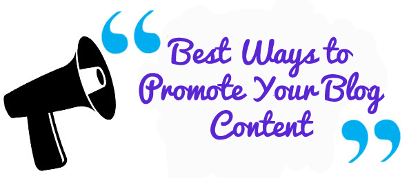 Best Ways to Promote Your Blog Content
