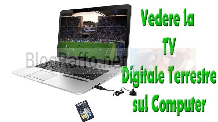 Come guardare la TV Digitale terrestre su computer