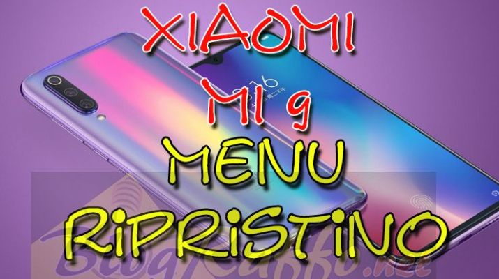 xiaomi-mi-9-istruzioni-recovery-menu-ripristino