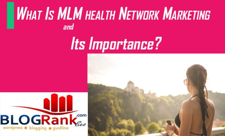 what-is-mlm-health-network-marketing