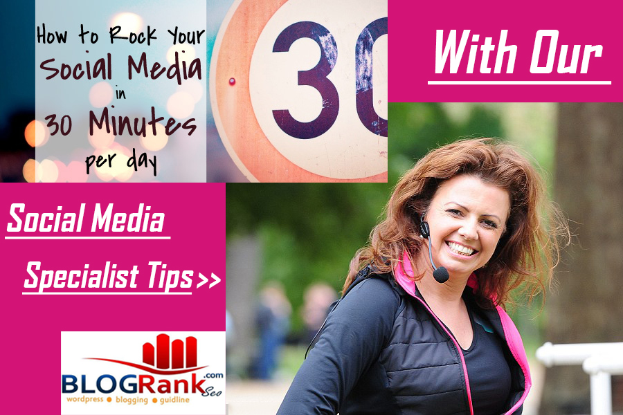 how-to-rock-your-social-media-in-30-minutes-per-day
