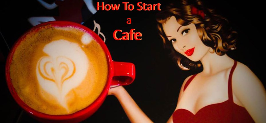 How To Start a Cafe