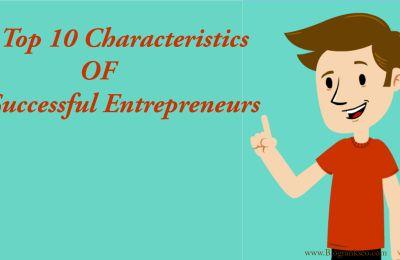 Top 10 Characteristics of Successful Entrepreneurs