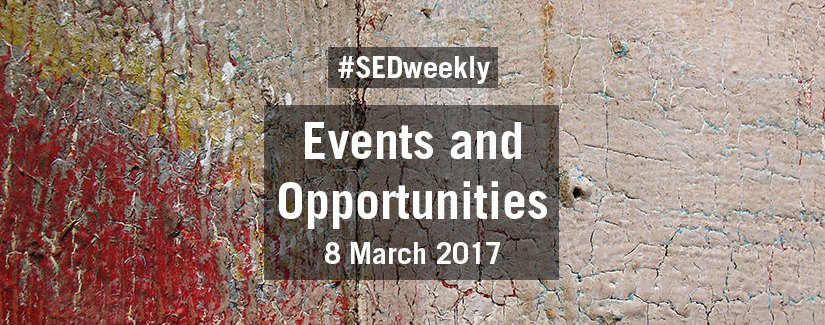 #SEDweekly – Events and Opportunities Digest – Wednesday 8 March 2017