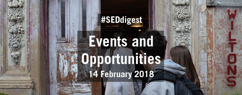 #SEDdigest – Events and Opportunities Digest – Wednesday 14 February 2018
