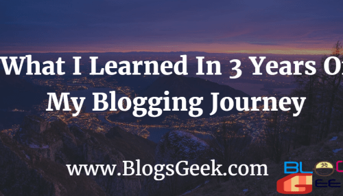 What I Learned From 3+ Years Of My Blogging Life ?