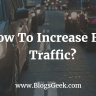 How To Increase Your Blog Traffic ? [ Long Term Strategies ]