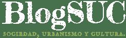 Blog SUC – Sociedad, Urbanismo y Cultura a tu alcance.