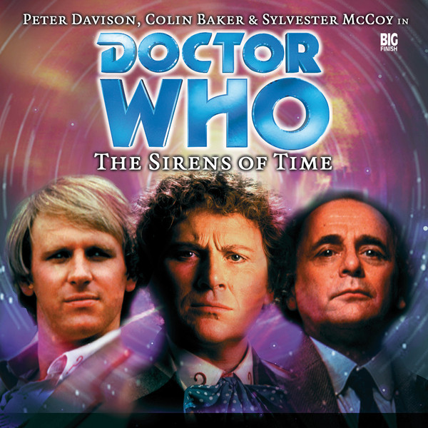 THE SIRENS OF TIME (c) Doctor Who BIG FINISH