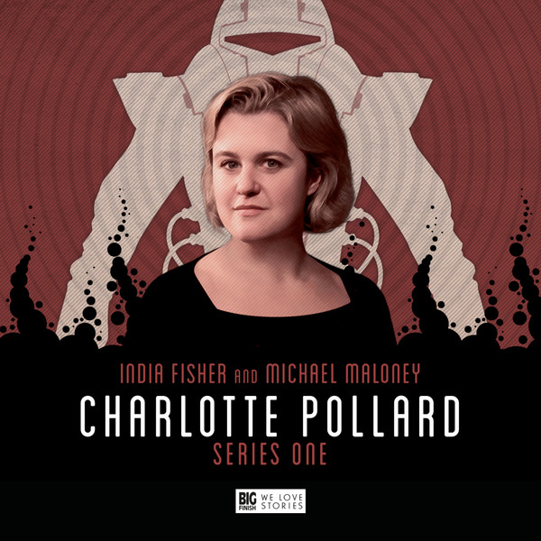 BIG FINISH - CHARLOTTE POLLARD SERIES 1