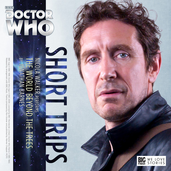 BIG FINISH: Short Trips - The World Beyond Trees