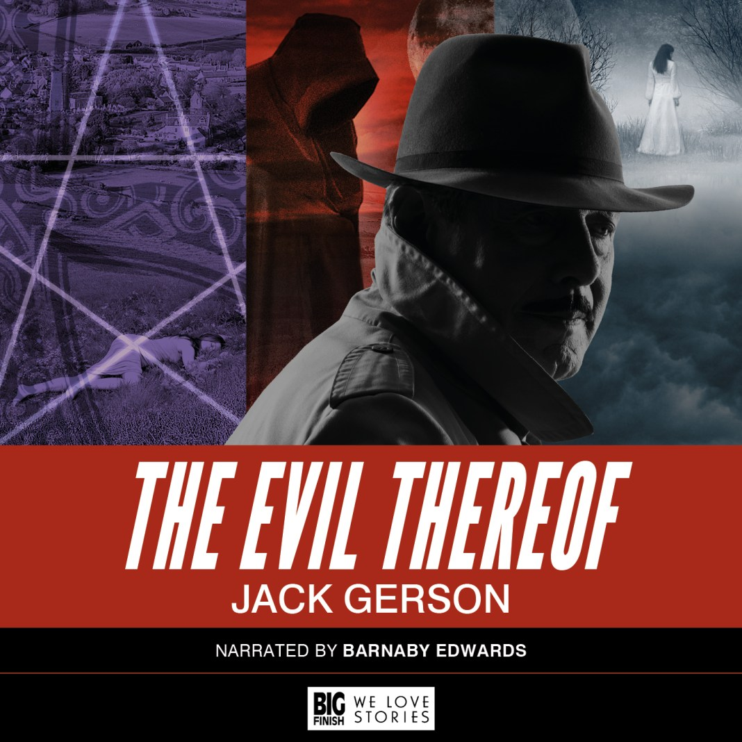 BIG FINISH - THE EVIL THEREOF BY JACK GERSON