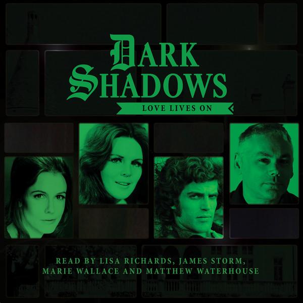 Dark Shadows - Love Lives On- Big Finish