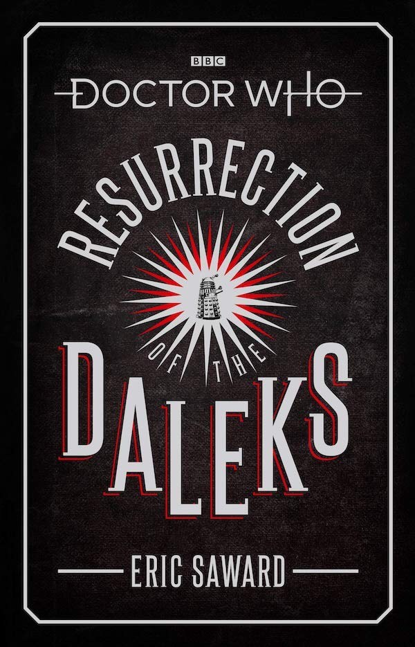The cover of the novelization of Resurrection of the Daleks by Eric Saward (c) BBC Books