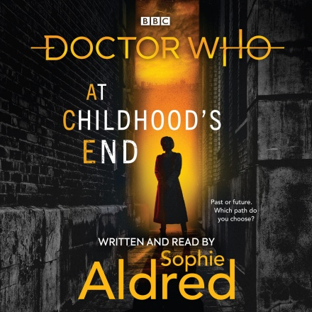 The cover to the audiobook edition of Doctor Who: At Childhood's End, written and read by Sophie Aldred. (c) BBC Books