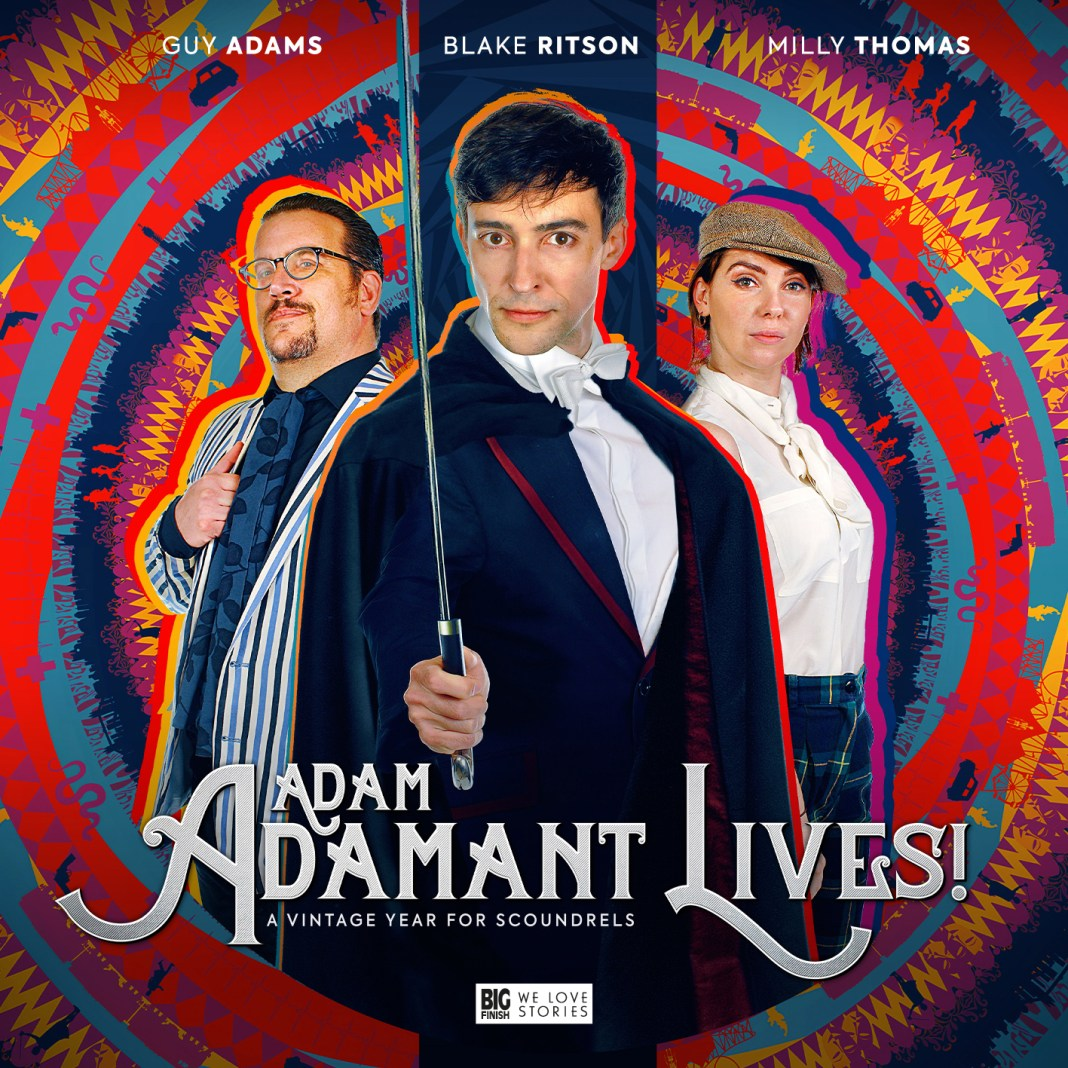 Adam Adam1ant1 Lives! A Vintage Year for Scoundrels. Guy Adams Blake Rikston Milly Thomas (c) Big Finish From the makers of Doctor Who
