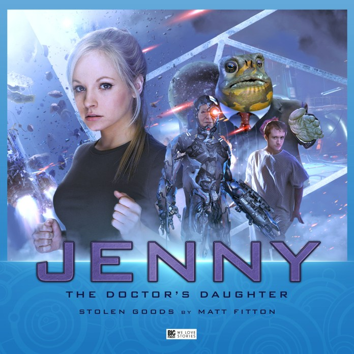 Big Finish - Jenny: The Doctor's Daughter - Stolen Goods by Matt Fitton