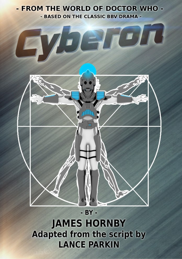 Cyberon. The cover to the new novelization based on the BBV film (c) Arcbeatle Press/BBV Doctor Who Cybermen Virtruvian Man