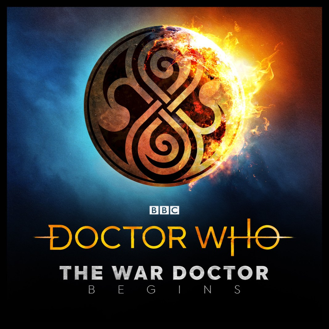 Doctor Who: The War Doctor Begins (c) Big Finish Productions Time War Night of the Doctor Sisterhood of Karn