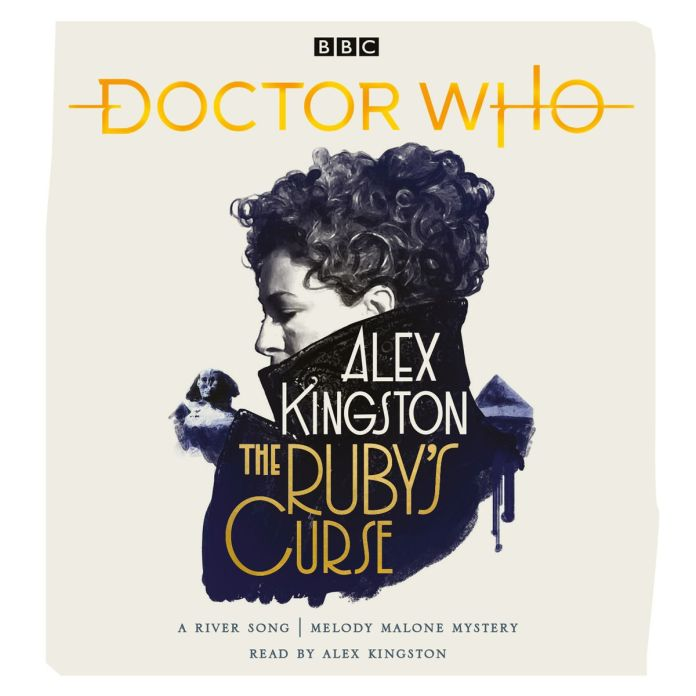 Doctor Who: The Ruby's Curse. Audiobook written and read by Alex Kingston (c) BBC Books River Song River Song Melody Malone