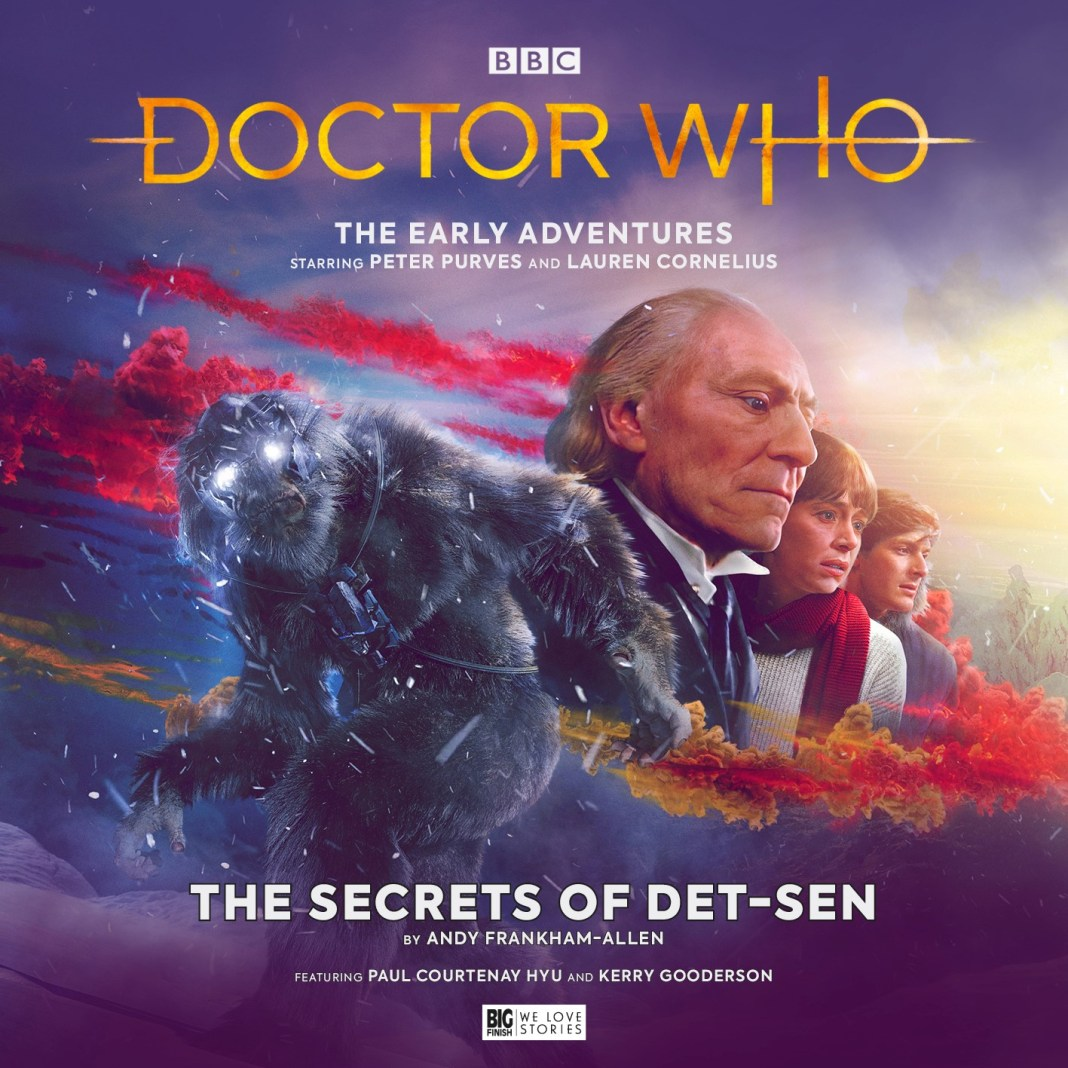 Doctor Who: The Early Adventures - The Secrets of Det-Sen (c) Big Finish Productions First Doctor William Hartnell Steven Taylor Peter Purves Dodo Chaplet Jackie Lane Lauren Cornelius Yeti Great Intelligence