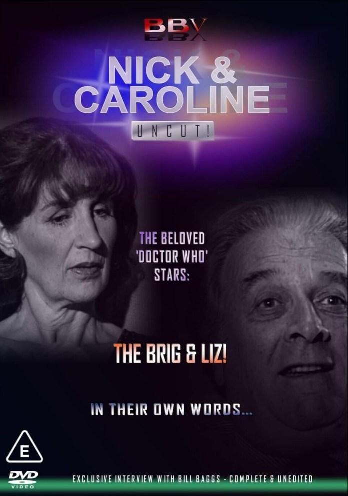 Nick and Caroline: Uncut. (c) BBV Nicholas Courtney Caroline John Liz Shaw Brigadier