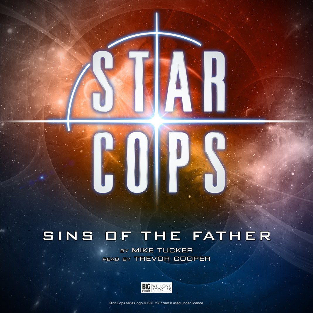 Star Cops: Sins of the Father (c) Big Finish Productions Chris Bouncer Mike Tucker