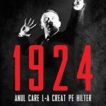 Peter Ross Range – 1924. Anul care l-a creat pe Hitler