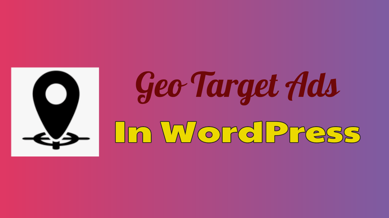 Geo Target Ads In WordPress