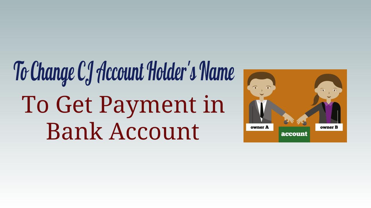 CJ Account Holder's Name