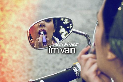 i'm vain