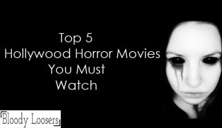Top 5 Hollywood Horror Movies You Must Watch