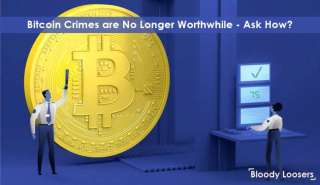 Bitcoin Crimes are No Longer Worthwhile - Ask How