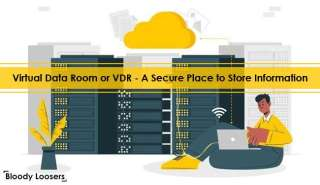 Virtual Data Room or VDR - A Secure Place to Store Information