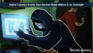 Digital Currency Scams - How Hackers Make Millions in an Overnight