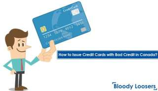 How to Issue Credit Cards with Bad Credit in Canada