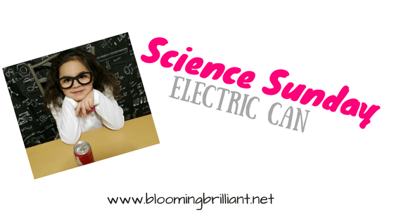 Science Sunday- Electric Can Experiment. Simple and Fun Science Experiments for Kids.